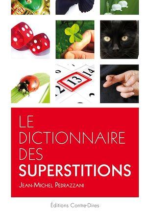 Téléchargez le livre :  Le dictionnaire des superstitions