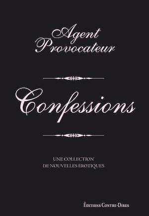 Téléchargez le livre :  Agent provocateur - Confessions