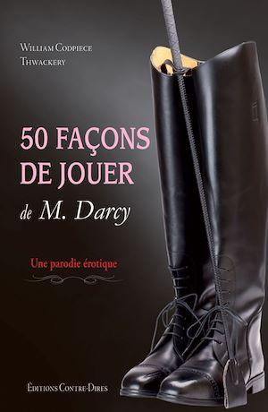 Téléchargez le livre :  50 façons de jouer de M.Darcy
