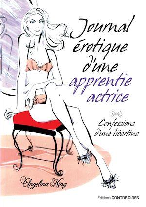 Téléchargez le livre :  Journal érotique d'une apprentie actrice