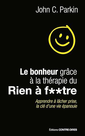 Téléchargez le livre :  Le bonheur grâce à la thérapie du rien à foutre