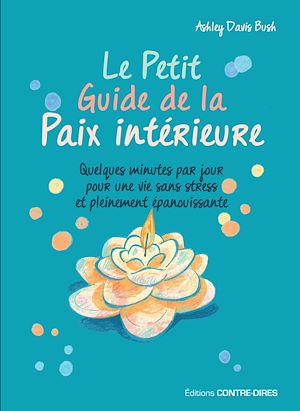 Téléchargez le livre :  Le Petit Guide de la Paix intérieure