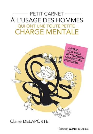 Téléchargez le livre :  Petit carnet à l'usage des hommes qui ont une toute petite charge mentale