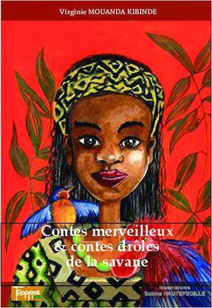 Téléchargez le livre :  Contes merveilleux & contes drôles de la savane