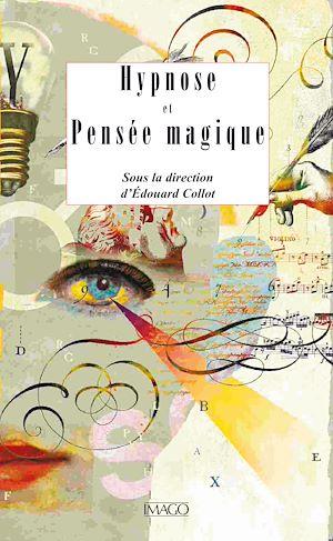 Téléchargez le livre :  Hypnose et pensée magique