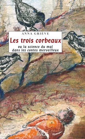 Téléchargez le livre :  Les Trois Corbeaux ou la science du mal dans les contes merveilleux