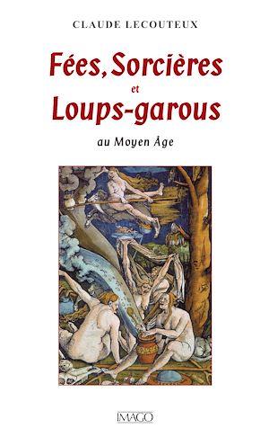Téléchargez le livre :  Fées, Sorcières et Loups-garous au Moyen Âge