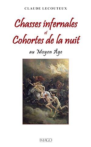 Téléchargez le livre :  Chasses infernales et Cohortes de la nuit au Moyen Âge