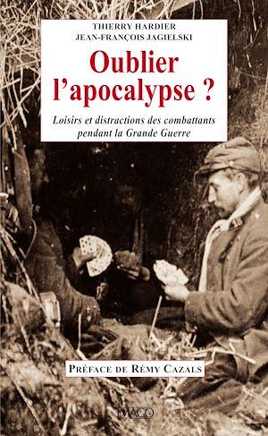 Téléchargez le livre :  Oublier l'apocalypse ? Loisirs et distractions des combattants pendant la Grande Guerre