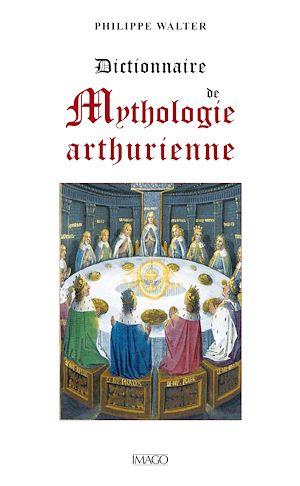 Téléchargez le livre :  Dictionnaire de mythologie arthurienne