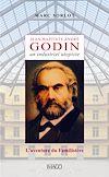Téléchargez le livre numérique:  Jean-Baptiste André Godin, un industriel utopiste