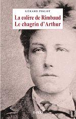 Télécharger le livre :  La colère de Rimbaud, le chagrin d'Arthur