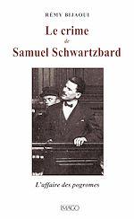 Télécharger le livre :  Le Crime de Samuel Schwartzbard