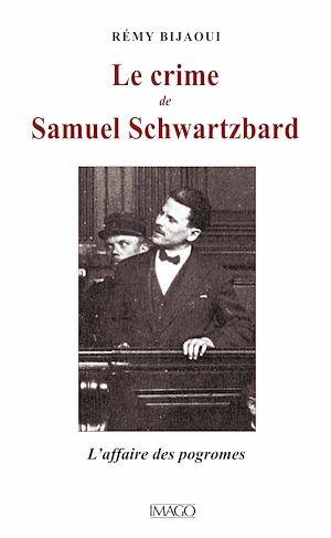 Téléchargez le livre :  Le Crime de Samuel Schwartzbard