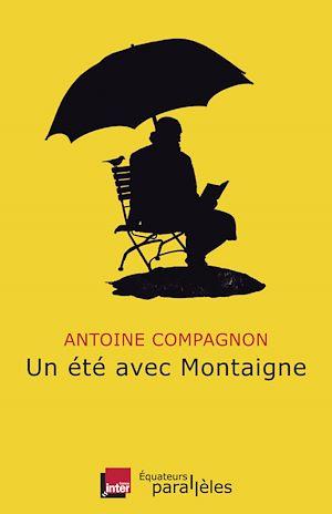 Téléchargez le livre :  Un été avec Montaigne