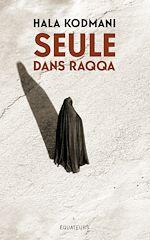 Télécharger le livre :  Seule dans Raqqa