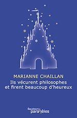 Télécharger le livre :  Ils vécurent philosophes et firent beaucoup d'heureux
