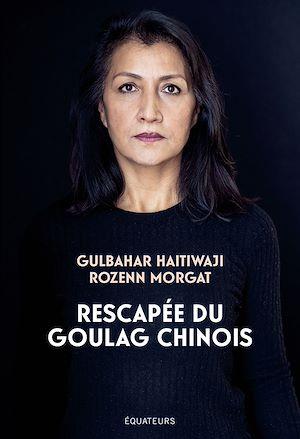 Téléchargez le livre :  Rescapée du goulag chinois