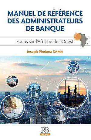 Téléchargez le livre :  Manuel de référence des administrateurs de banque. Focus sur l'Afrique de l'Ouest