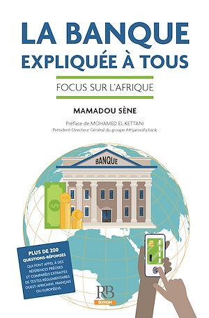 Téléchargez le livre :  La Banque expliquée à tous – Focus sur l'Afrique