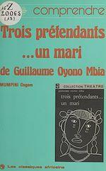 Télécharger cet ebook : «Trois prétendants... un mari» de Guillaume Oyono Mbia