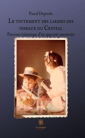 Téléchargez le livre :  Le tintement des larmes des oiseaux du Crystal