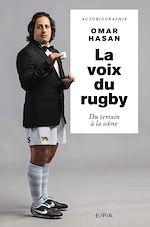 Télécharger le livre :  La voix du rugby, Omar Hasan
