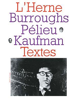 Téléchargez le livre :  Cahier de L'Herne n°9 : Burroughs, Pélieu, Kaufman