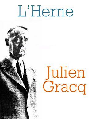 Téléchargez le livre :  Cahier de L'Herne n° 20 : Julien Gracq