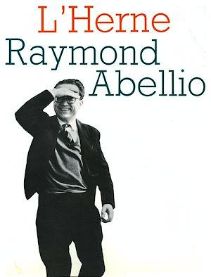 Téléchargez le livre :  Cahier de L'Herne n° 36 : Raymond Abellio