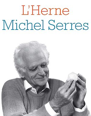 Téléchargez le livre :  Cahier de L'Herne N°94 : Michel Serres