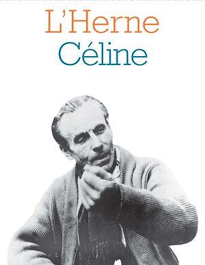 Téléchargez le livre :  Cahier de L'Herne n°3 et 5 : Céline