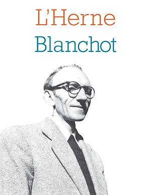 Téléchargez le livre :  Cahier de L'Herne N°107 : Maurice Blanchot