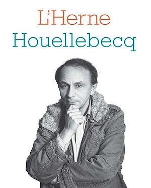 Téléchargez le livre :  Cahier de L'Herne N°117 : Michel Houellebecq