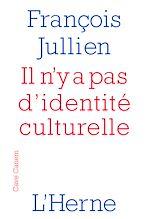 Télécharger le livre :  Il n'y a pas d'identité culturelle