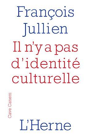 Téléchargez le livre :  Il n'y a pas d'identité culturelle