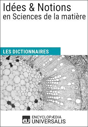 Téléchargez le livre :  Dictionnaire des Idées & Notions en Sciences de la matière