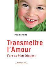 Télécharger le livre :  Transmettre l'amour