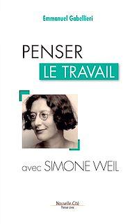 Télécharger le livre : Penser le travail avec Simone Weil