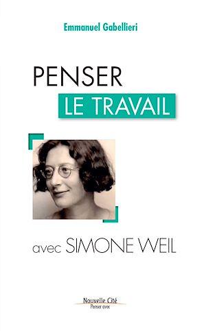 Téléchargez le livre :  Penser le travail avec Simone Weil