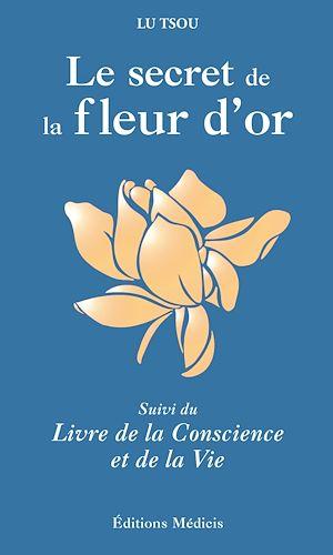 Téléchargez le livre :  Le Secret de la Fleur d'Or