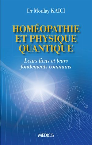 Téléchargez le livre :  Homéopathie et physique quantique