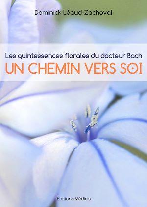 Téléchargez le livre :  Les quintessences florales du docteurBach