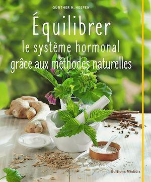 Téléchargez le livre :  Équilibrer le système hormonal grâce aux méthodes naturelles