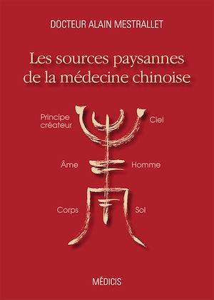 Téléchargez le livre :  Les sources paysannes de la médecine chinoise