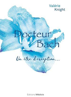 Téléchargez le livre :  Docteur Bach