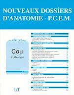 Télécharger le livre :  NOUVEAUX DOSSIERS D'ANATOMIE - P.C.E.M. Cou - 2e édition