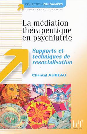 Téléchargez le livre :  La médiation thérapeutique en psychiatrie