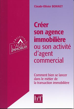 Téléchargez le livre :  Créer son agence immobilière ou son activité d'agent commercial