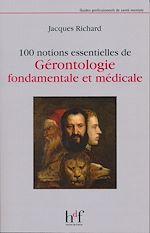Télécharger le livre :  100 notions essentielles de Gérontologie fondamentale et médicale